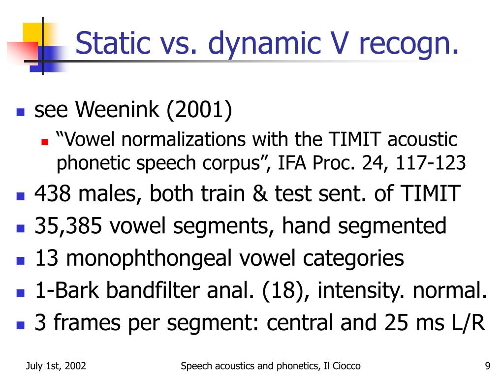 Static vs. dynamic V recogn.