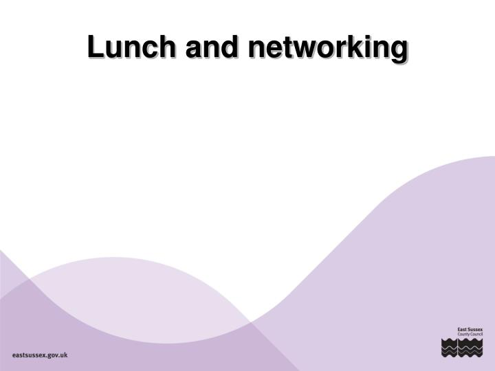 Lunch and networking