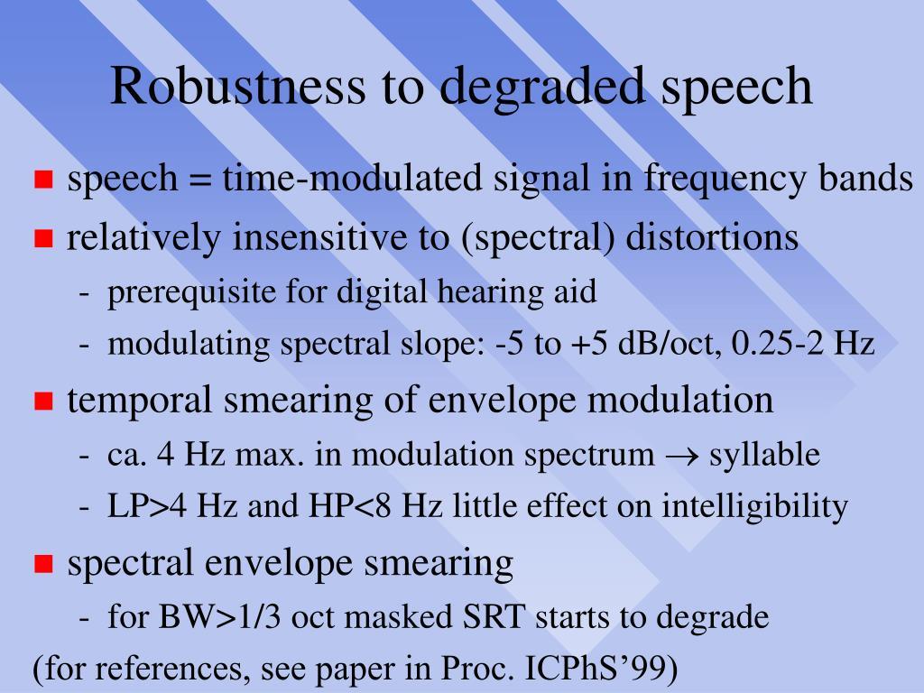 Robustness to degraded speech