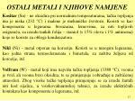 ostali metali i njihove namjene1