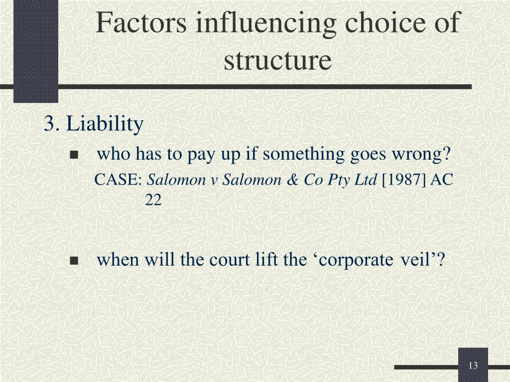 Factors influencing choice of structure