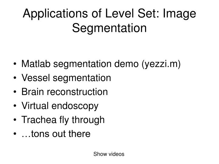 Applications of Level Set: Image Segmentation