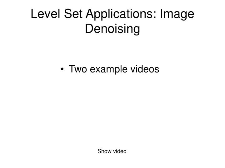 Level Set Applications: Image Denoising