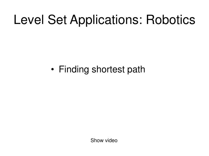 Level Set Applications: Robotics