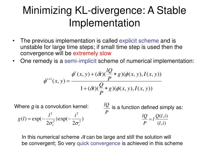 Minimizing KL-divergence: A Stable Implementation