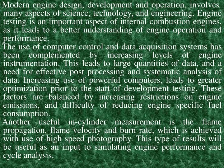 Modern engine design, development and operation, involves