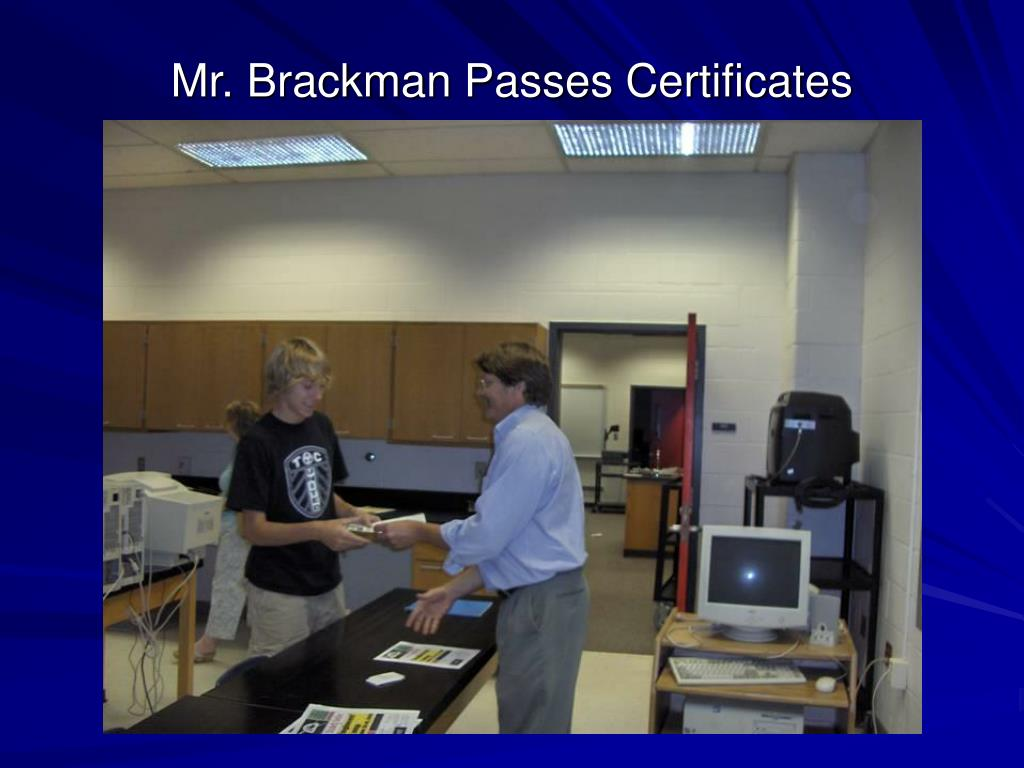 Mr. Brackman Passes Certificates