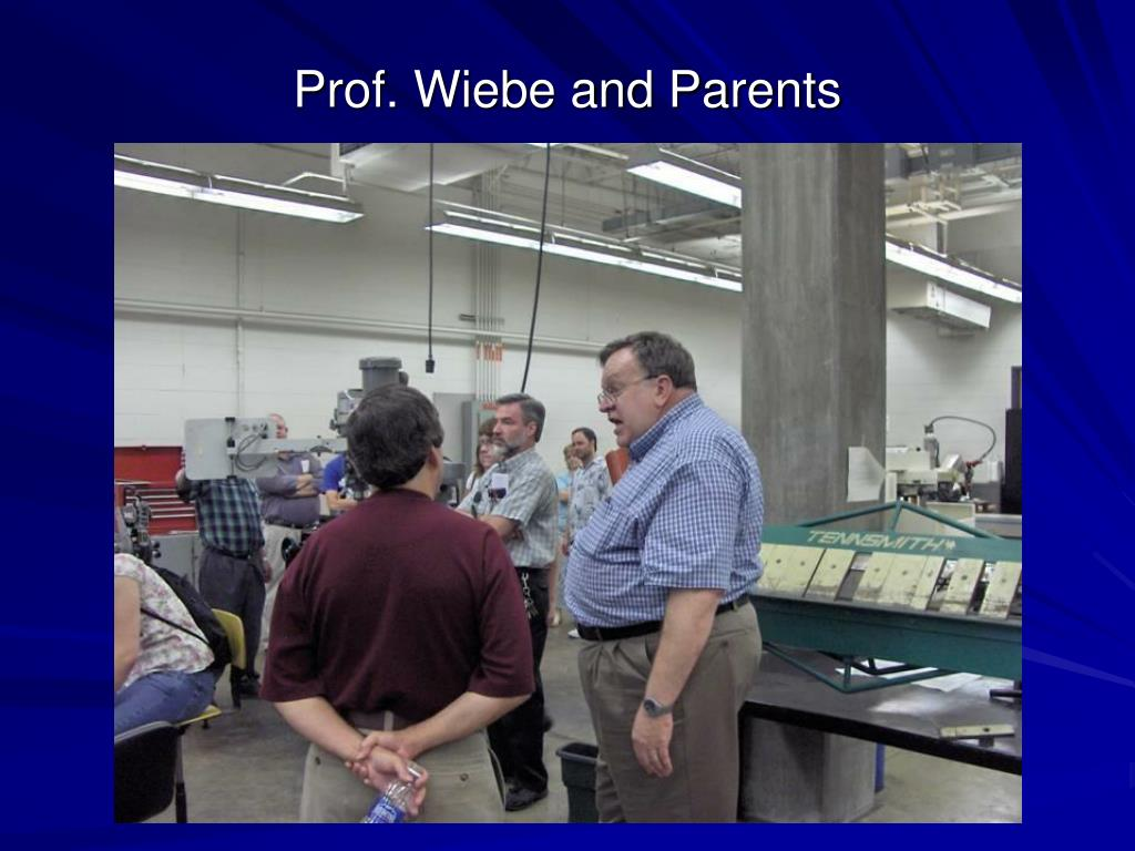 Prof. Wiebe and Parents