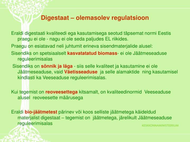 Digestaat – olemasolev regulatsioon