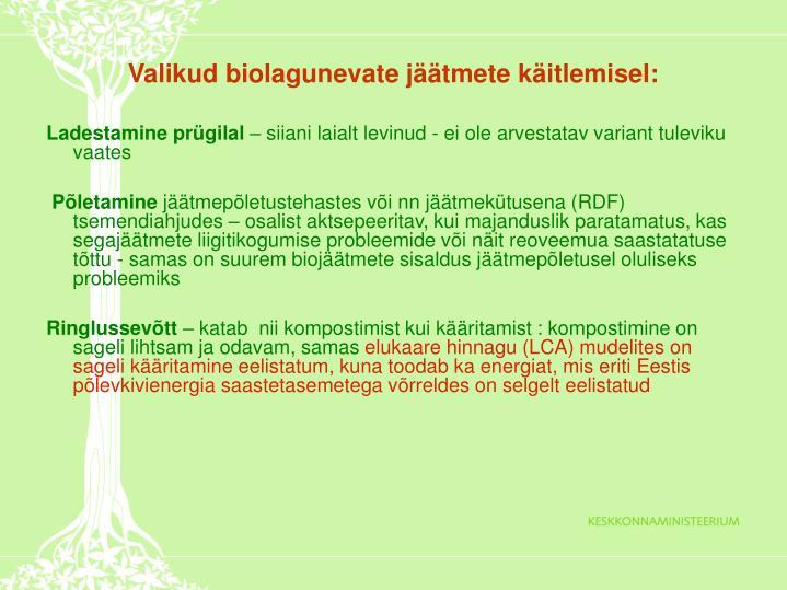 Valikud biolagunevate jäätmete käitlemisel: