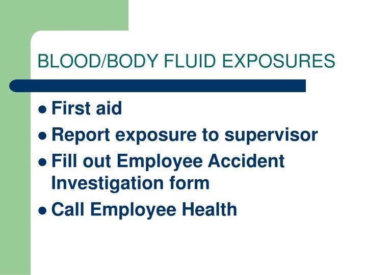 BLOOD/BODY FLUID EXPOSURES