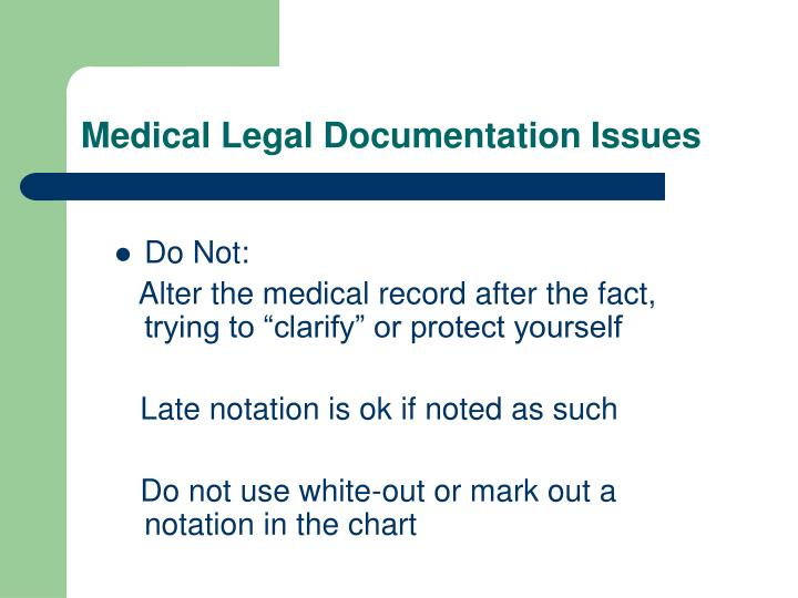 Medical Legal Documentation Issues