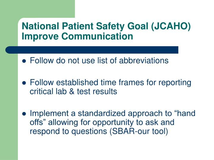 National Patient Safety Goal (JCAHO) Improve Communication