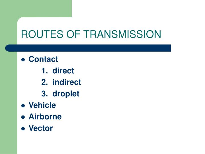 ROUTES OF TRANSMISSION