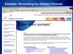 example re working the delivery channel