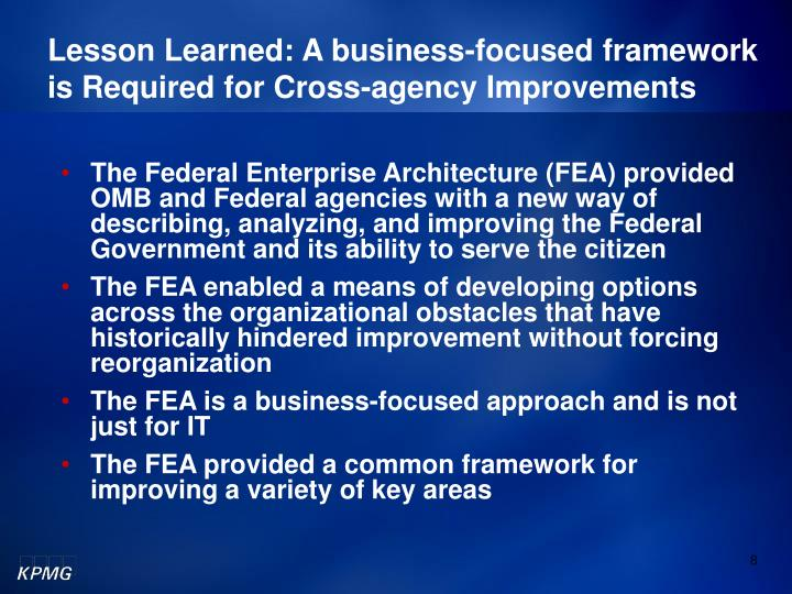 Lesson Learned: A business-focused framework is Required for Cross-agency Improvements