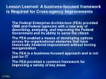 lesson learned a business focused framework is required for cross agency improvements