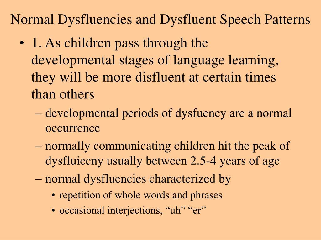 Normal Dysfluencies and Dysfluent Speech Patterns