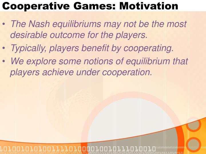 Cooperative Games: Motivation