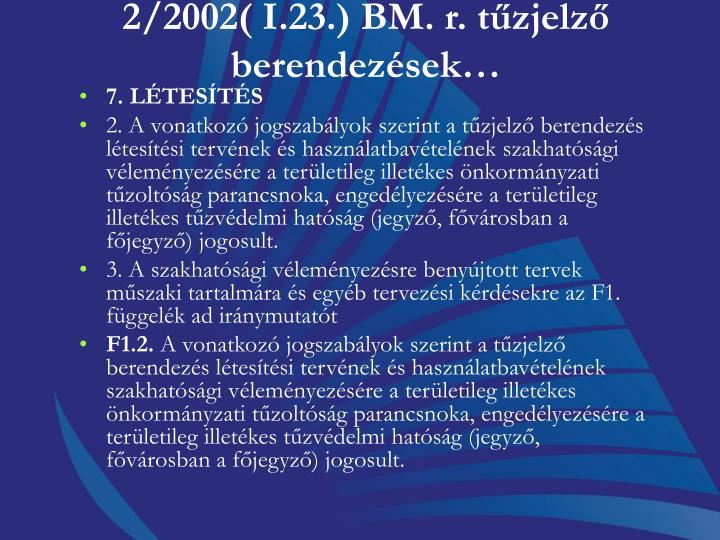 2/2002( I.23.) BM. r. tzjelz berendezsek