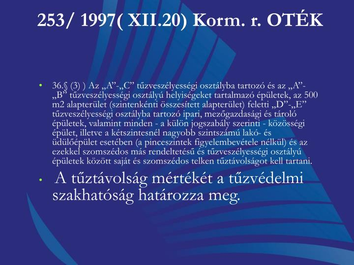 253/ 1997( XII.20) Korm. r. OTK