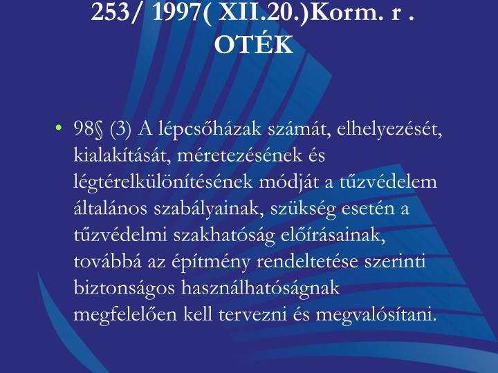 253/ 1997( XII.20.)Korm. r . OTK
