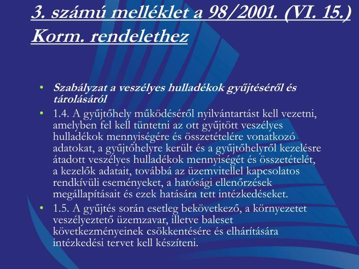 3. szm mellklet a 98/2001. (VI. 15.) Korm. rendelethez