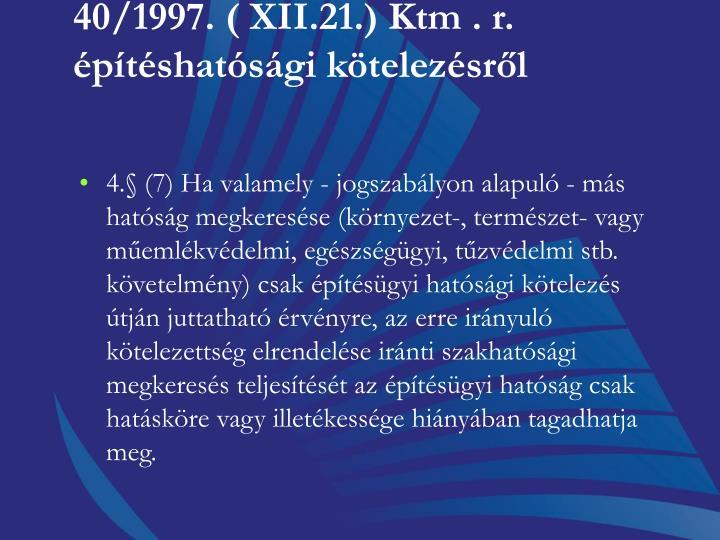 40/1997. ( XII.21.) Ktm . r. építéshatósági kötelezésről
