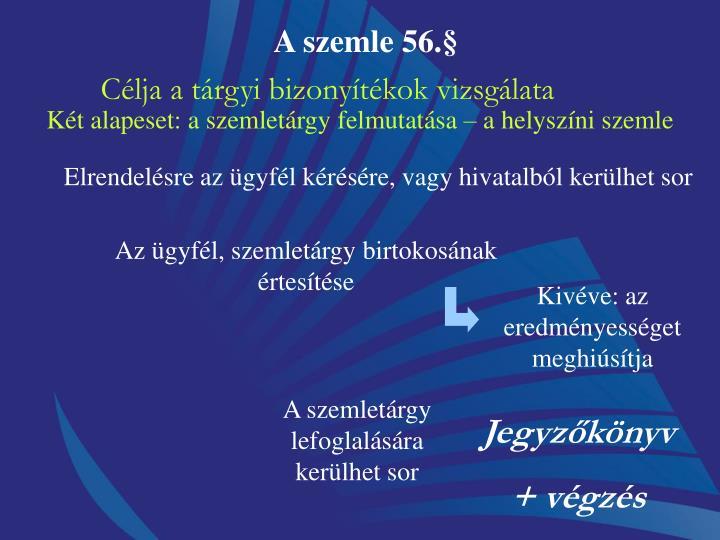 A szemle 56.§