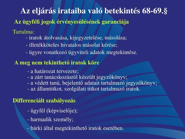 Az eljárás irataiba való betekintés 68-69.§