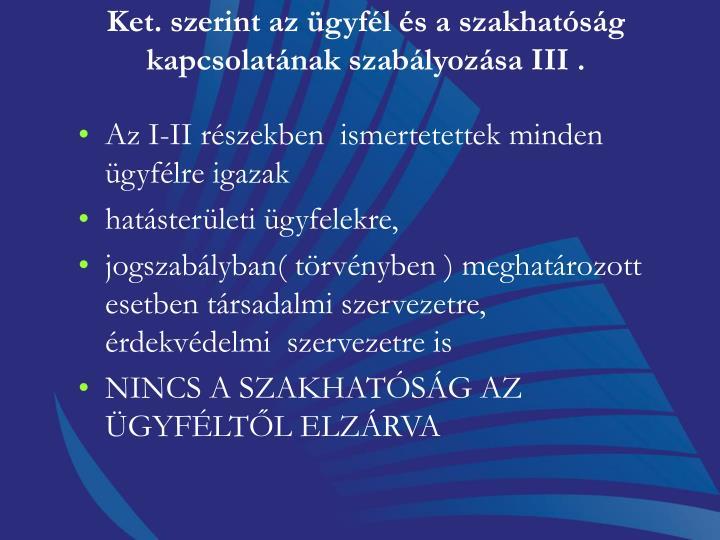 Ket. szerint az gyfl s a szakhatsg kapcsolatnak szablyozsa III .