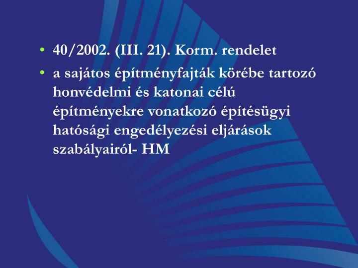 40/2002. (III. 21). Korm. rendelet