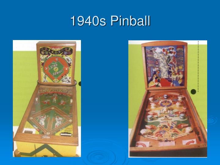 1940s Pinball