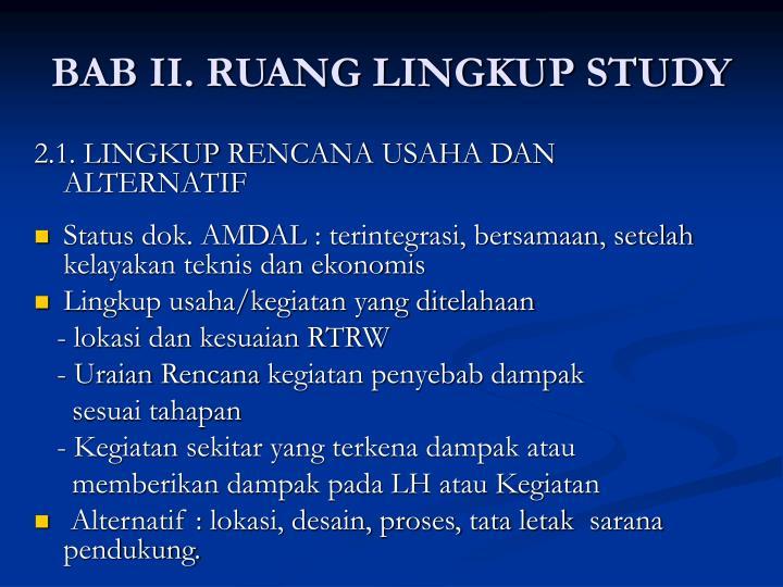 BAB II. RUANG LINGKUP STUDY