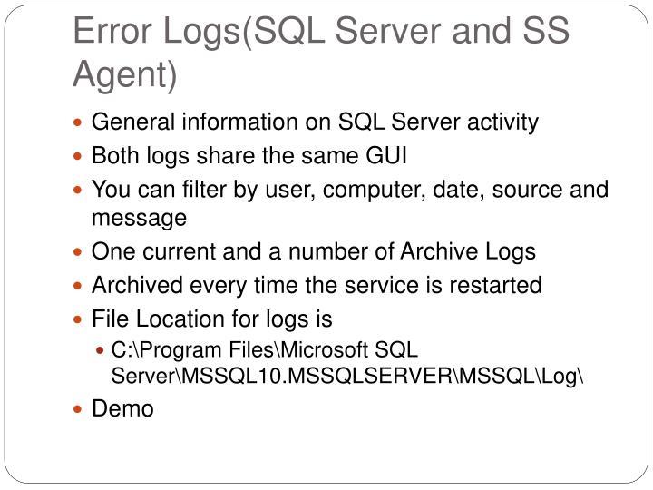 Error Logs(SQL Server and SS Agent)