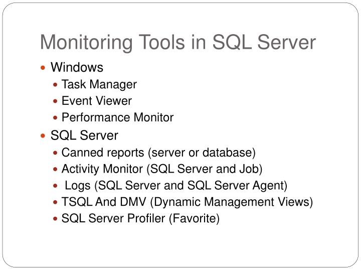 Monitoring tools in sql server