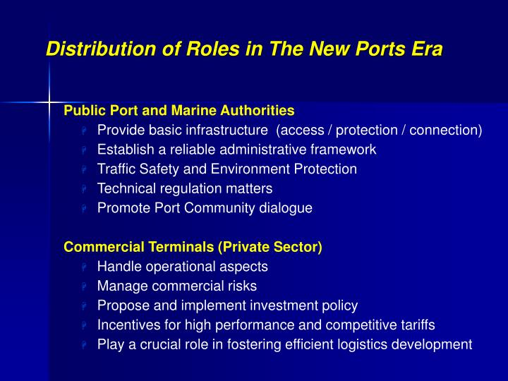 Distribution of roles in the new ports era