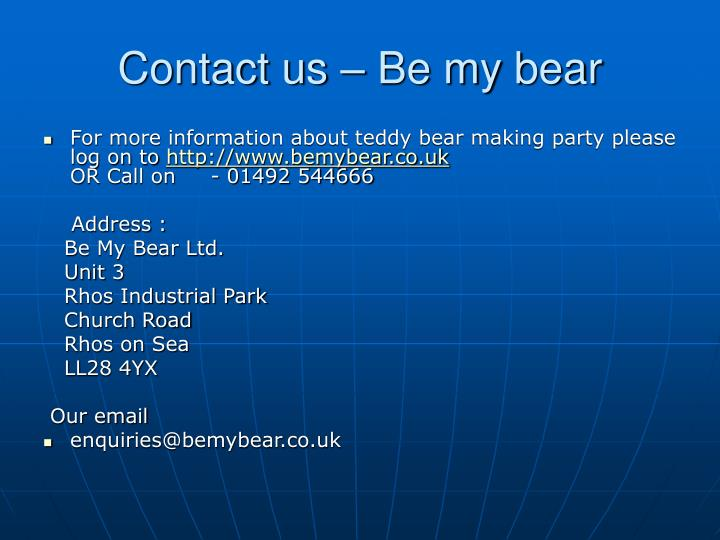Contact us be my bear