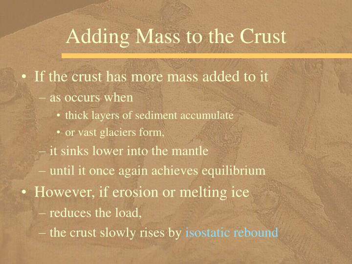 Adding Mass to the Crust
