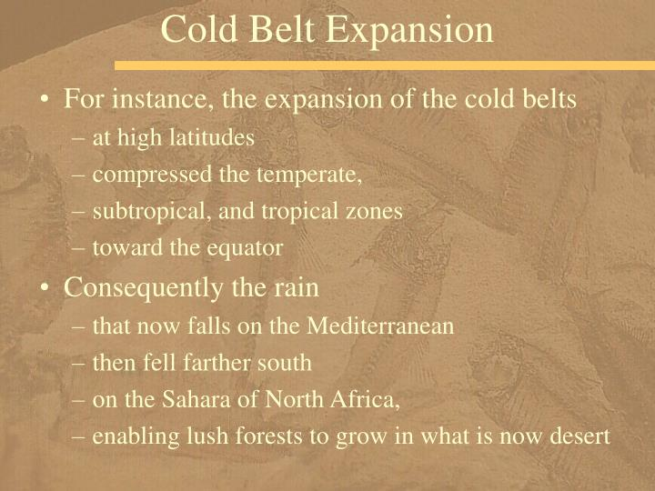Cold Belt Expansion