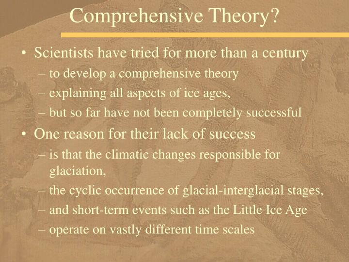 Comprehensive Theory?