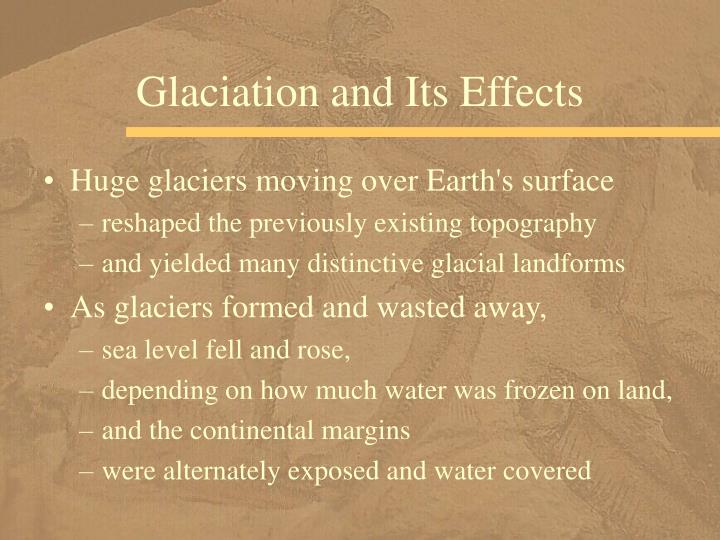 Glaciation and Its Effects