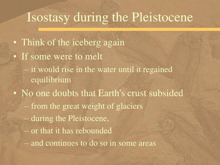Isostasy during the Pleistocene
