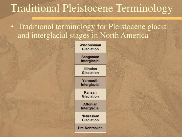Traditional Pleistocene Terminology