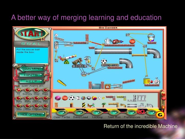 A better way of merging learning and education