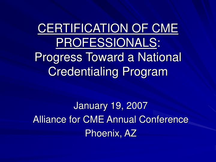 CERTIFICATION OF CME PROFESSIONALS