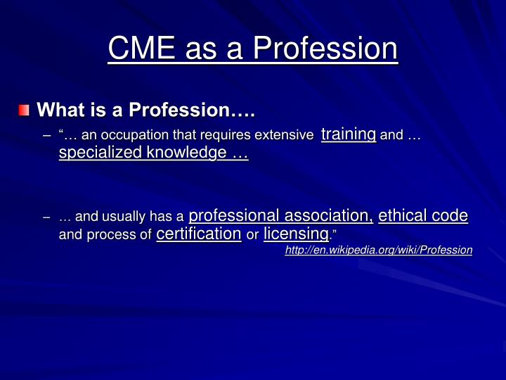CME as a Profession