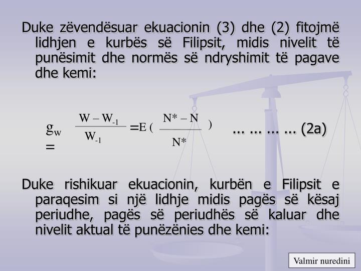 Duke zëvendësuar ekuacionin (3) dhe (2) fitojmë lidhjen e kurbës së Filipsit