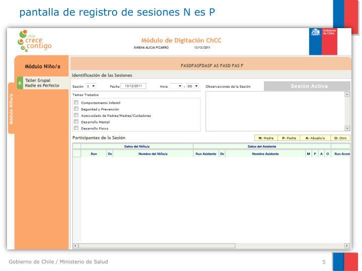 pantalla de registro de sesiones N es P