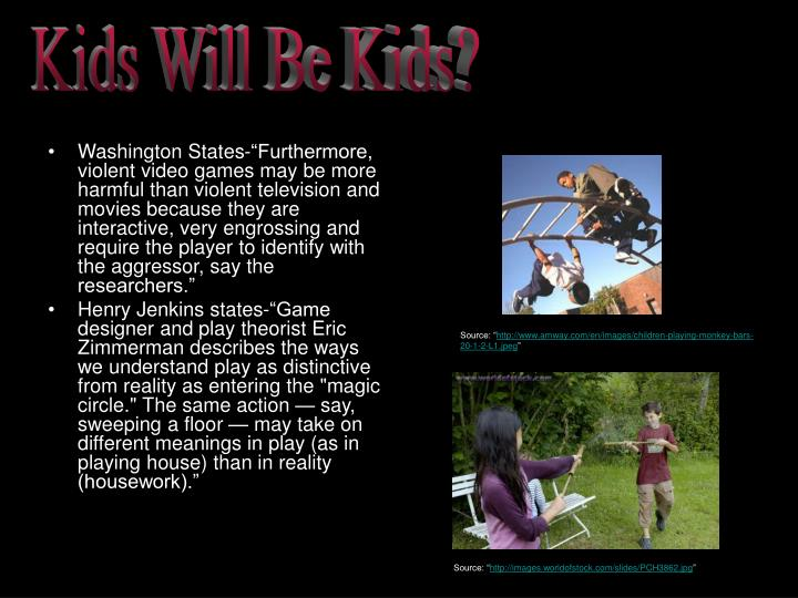 Kids Will Be Kids?